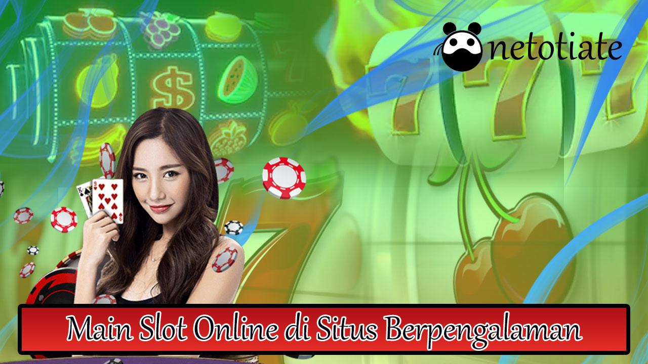 Main Slot Online di Situs Berpengalaman